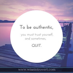 When the most authentic choice is to QUIT